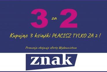 Akcja 3 za 2 na ofertę Wydawnictwa Znak!